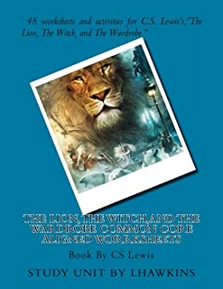 The Lion, The Witch, and The Wardrobe Common Core Aligned Worrksheets: 48 worksheets and activities for ELA classrooms