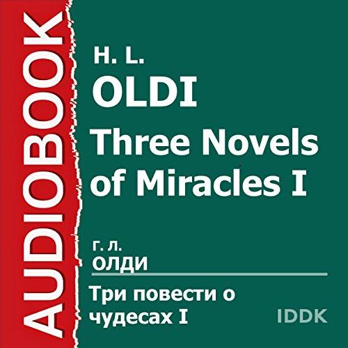 Three Novels of Miracles I [Russian Edition]                   Autor:                                                                                                                                 H. L. Oldi                               Sprecher:                                                                                                                                 Damir Mudarisov                      Spieldauer: 4 Std. und 33 Min.     Noch nicht bewertet     Gesamt 0,0