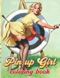 Pin Up Girl Coloring Book: Color Wonder Pin Up Girl Adult Coloring Books For Men And Women Unofficia...