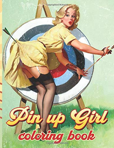 Pin Up Girl Coloring Book: Color Wonder Pin Up Girl Adult Coloring Books For Men And Women Unofficial
