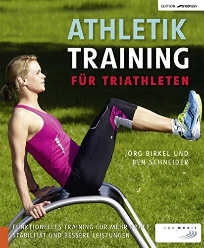 Athletiktraining für Triathleten: Funktionelles Training für mehr Kraft, Stabilität und bessere Leistungen