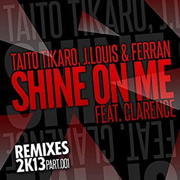 Shine on Me, Vol. 1 (Remixes 2K13)