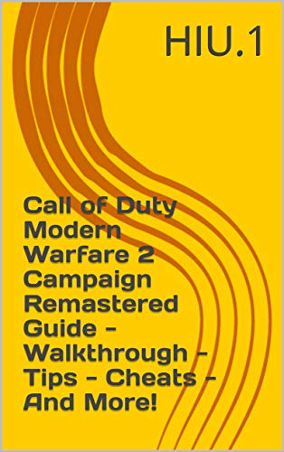 Call of Duty Modern Warfare 2 Campaign Remastered Guide - Walkthrough - Tips - Cheats - And More! (English Edition)