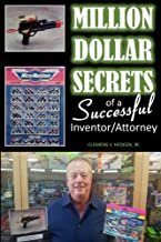 Million Dollar Secrets of a Successful Inventor/Attorney