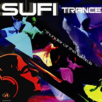 Thunder of Swords (Sufi Trance)