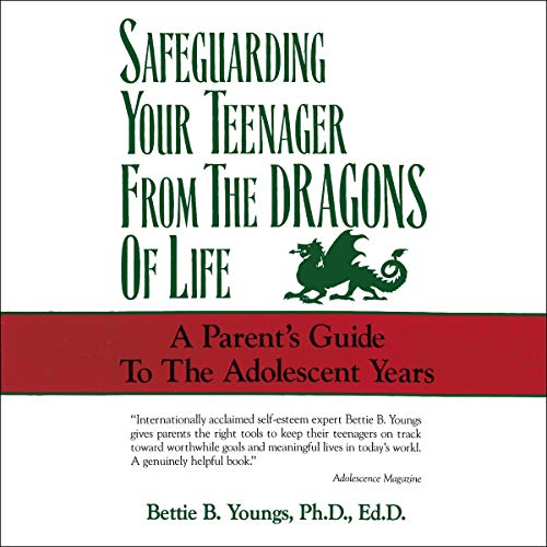 Safeguarding Your Teenagers from the Dragons of Life audiobook cover art
