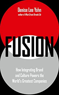 Fusion: How Integrating Brand and Culture Powers the World&a