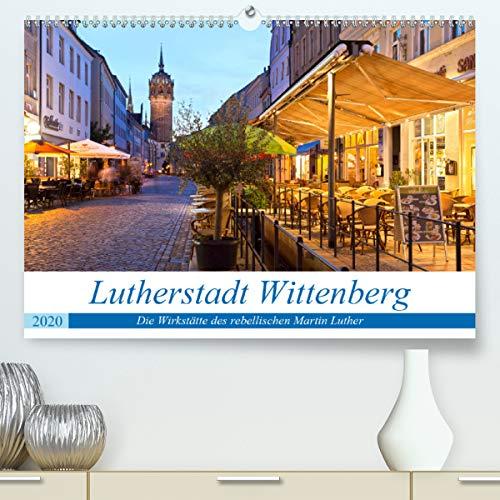 Lutherstadt Wittenberg - Die Wirkstätte des rebellischen Martin Luther(Premium, hochwertiger DIN A2 Wandkalender 2020, Kunstdruck in Hochglanz): ... (Monatskalender, 14 Seiten ) (CALVENDO Orte)
