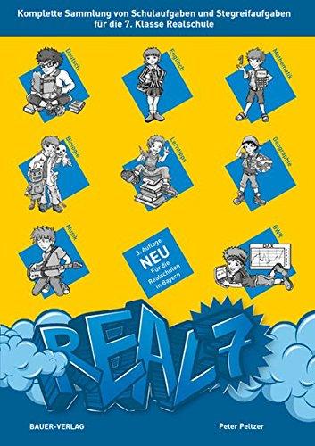 REAL 7. Komplette Sammlung von Schulaufgaben und Stegreifaufgaben für die 7. Klasse Realschule. Mit integriertem Aufgabenteil und separatem Lösungsheft.