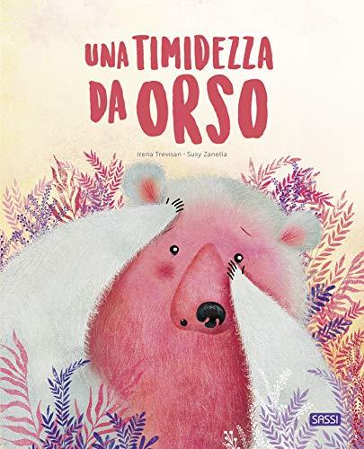 Una timidezza da orso. Ediz. a colori (Sassi junior) (Tapa dura)