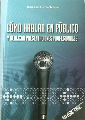 Cómo hablar en público (Libros profesionales)