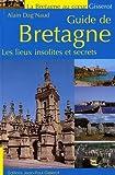 Guide de Bretagne : Les lieux insolites...