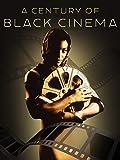 A Century Of Black Cinema