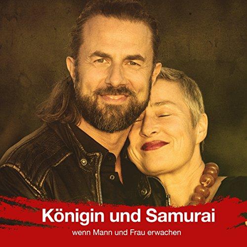 Königin und Samurai: Wenn Mann und Frau erwachen (Andrea & Veit Lindau) cover art