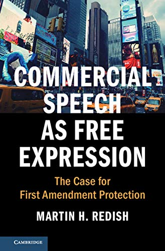 Commercial Speech as Free Expression: The Case for First Amendment Protection (Cambridge Studies on Civil Rights and Civil Liberties) (English Edition)