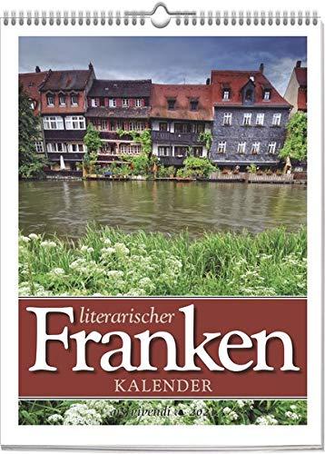 Literarischer Franken-Kalender 2021: Wochenkalender mit 53 Fotografien und Zitaten - Kalender Franken 2021
