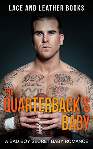 The Quarterback's Baby: A Bad Boy Secret Baby College Football Romance (English Edition)