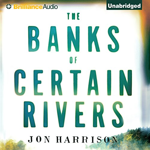 The Banks of Certain Rivers audiobook cover art