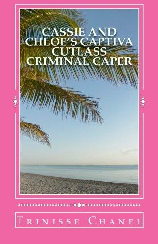 Cassie and Chloe's Captiva Cutlass Criminal Caper