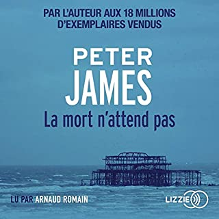 La mort n'attend pas                   De :                                                                                                                                 Peter James                               Lu par :                                                                                                                                 Arnaud Romain                      Durée : 15 h et 1 min     33 notations     Global 4,6