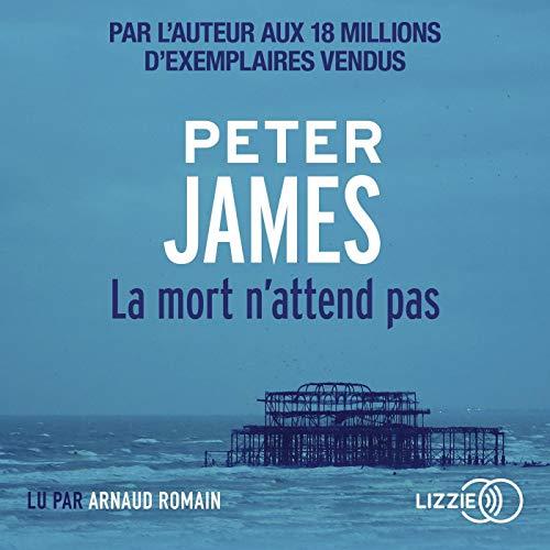 La mort n'attend pas                   De :                                                                                                                                 Peter James                               Lu par :                                                                                                                                 Arnaud Romain                      Durée : 15 h et 1 min     33 notations     Global 4,6
