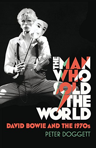 The man who sold the world. David Bowie and the 1970s