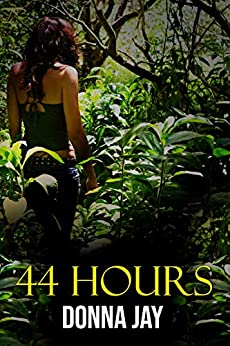 44 Hours by [Donna Jay]