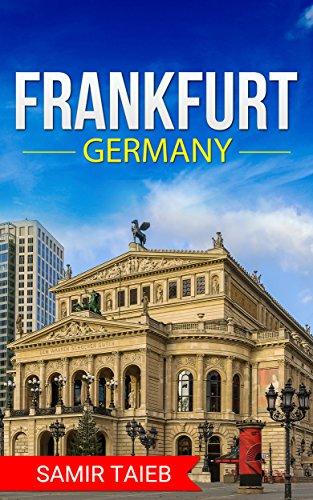 Frankfurt: The best Frankfort Travel Guide The Best Travel Tips