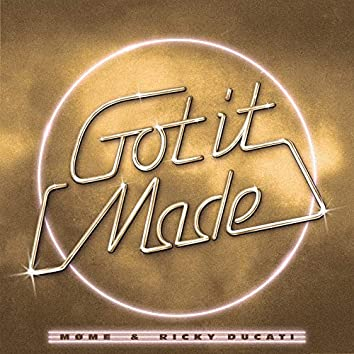 Got It Made (with Ricky Ducati)