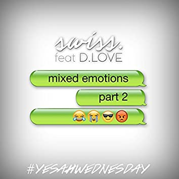 Mixed Emotions, Pt. 2 (feat. D. Love) [#YESAHWEDNESDAY]