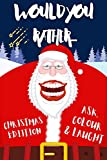 WOULD YOU RATHER? CHRISTMAS EDITION : Brain game with Silly , Clean and Hilarious questions | A fun christmas activity books with pictures and jokes for ... | Christmas Gift for Kids (English Edition)