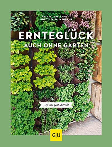 Ernteglück auch ohne Garten: Gemüse geht überall! (GU Garten Extra)
