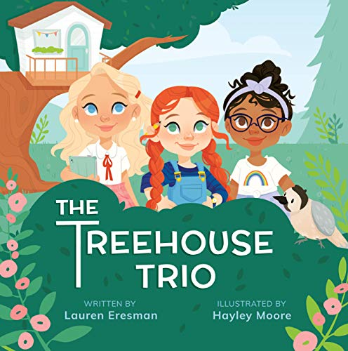 The Treehouse Trio: An Adventure in Entrepreneurship & Wildlife Conservation by [Lauren Eresman, Hayley Moore]