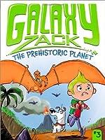 The Prehistoric Planet (Galaxy Zack)