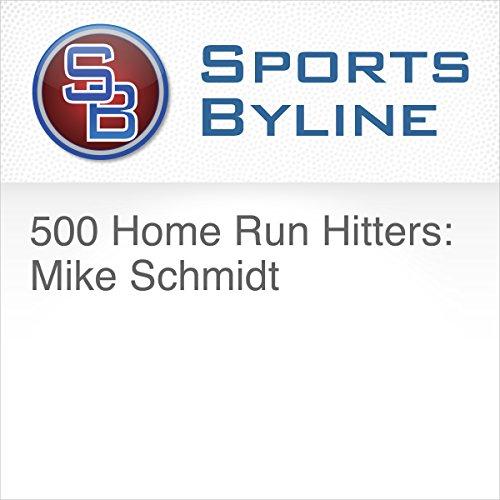 500 Home Run Hitters: Mike Schmidt cover art