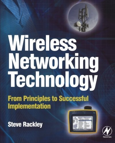 Wireless Networking Technology: From Principles to Successful Implementation (English Edition)