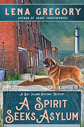 A Spirit Seeks Asylum (A Bay Island Psychic Mystery Book 6) by [Lena Gregory]
