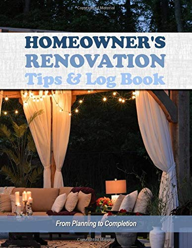 Homeowner's Renovation Tips & Log Book: From Planning to Completion [Cover Photo-Patio]