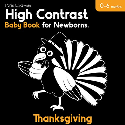 High Contrast Baby Book for Newborn. Thanksgiving. 0-6 Months: Black and White Pictures for Brain Development from Birth. (English Edition)