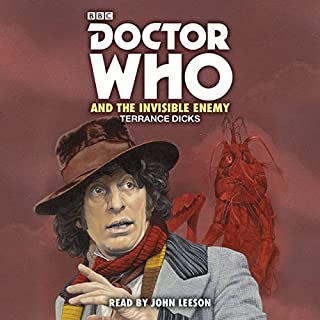 Doctor Who and the Invisible Enemy     4th Doctor Novelisation              By:                                                                                                                                 Terrance Dicks                               Narrated by:                                                                                                                                 John Leeson                      Length: 3 hrs and 15 mins     6 ratings     Overall 4.8