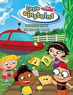Little Einsteins Coloring Book: For Kids Ages 4-8, 9-12. (8.5x11)
