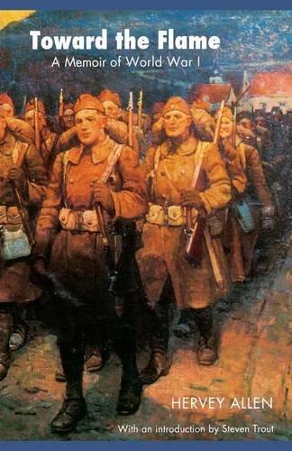 Toward the Flame: A Memoir of World War I
