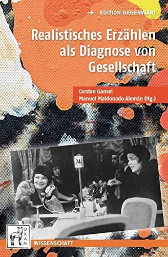 Realistisches Erzählen als Diagnose von Gesellschaft (Edition Gegenwart)