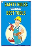 TeachingNest | Safety Rules are Your Best Tools | English | 33x48 cm | General Safety Poster | Industrial Safety Posters | Wall Sticking
