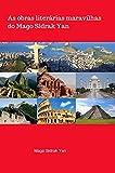 As obras literárias maravilhas do Mago Sidrak Yan: lições preciosas de Magia para aprimorar a sua vida (Portuguese Edition)