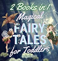 Magical Fairy Tales for Toddlers: 2 Books in 1