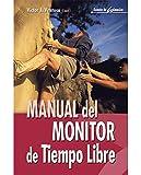 Manual del monitor de tiempo libre: 10 (Escuela  de animación)