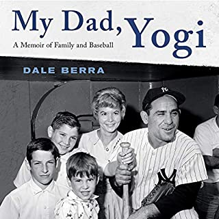 My Dad, Yogi     A Memoir of Family and Baseball              By:                                                                                                                                 Dale Berra                               Narrated by:                                                                                                                                 Dale Berra                      Length: 8 hrs and 4 mins     Not rated yet     Overall 0.0
