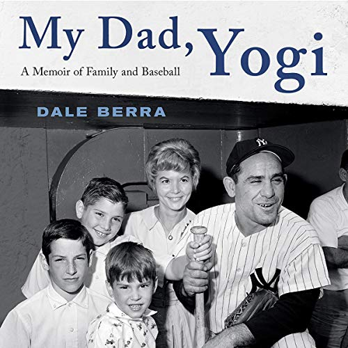 My Dad, Yogi     A Memoir of Family and Baseball              By:                                                                                                                                 Dale Berra                               Narrated by:                                                                                                                                 Dale Berra                      Length: 8 hrs and 4 mins     2 ratings     Overall 4.0