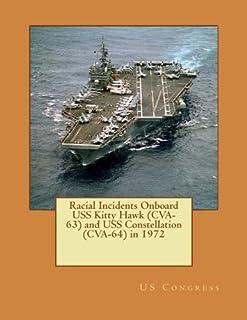 Racial Incidents Onboard USS Kitty Hawk (CVA-63) and USS Constellation (CVA-64) in 1972